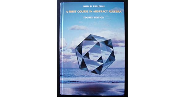 A first course in abstract algebra amazon john b fraleigh a first course in abstract algebra amazon john b fraleigh libri in altre lingue fandeluxe Gallery