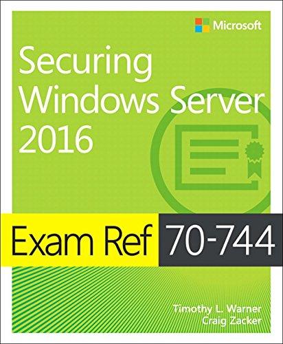 Exam Ref 70-744 Securing Windows Server 2016 por Craig Zacker