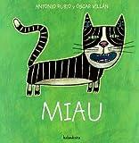 Miau (De La Cuna a La Luna / from the Crib to the Moon) (Spanish Edition) by Antonio Rubio (2006-06-01)