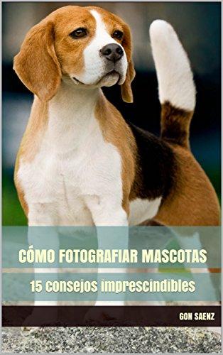 Cómo fotografiar Mascotas: 15 consejos imprescindibles por Gon Saenz