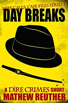 Day Breaks (Dire Calls Book 1) by [Reuther, Mathew]