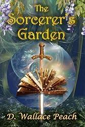 The Sorcerer's Garden by D. Wallace Peach (2015-08-15)