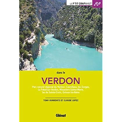 Dans le Verdon (2e ed): Parc naturel régional du Verdon : Castellane, les Gorges, La Palud, Moustiers, Gréoux...