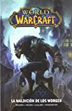 WORLD OF WARCRAFT 05. LA MALDICION DE LOS WORGEN (COMIC)
