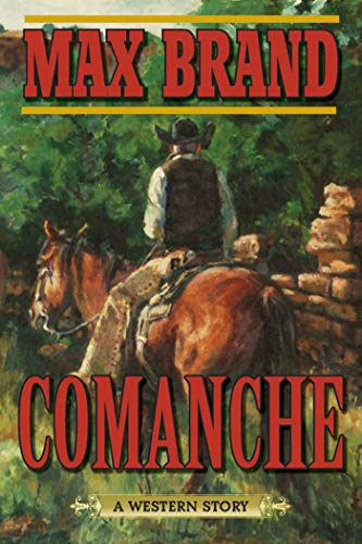 Comanche: A Western Story (English Edition) -