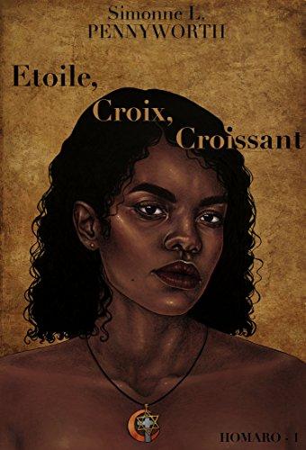 Couverture du livre Etoile, Croix, Croissant (Homaro t. 1)