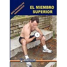 Guía práctica de musculación. El miembro superior