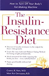 The Insulin-Resistance Diet: How to Turn Off Your Body's Fat-making Machine
