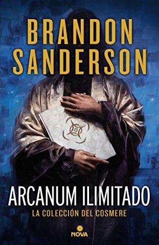 Arcanun Ilimitado/ Arcanum Unbounded (La Coleccion del Cosmere / The Cosmere Collection)