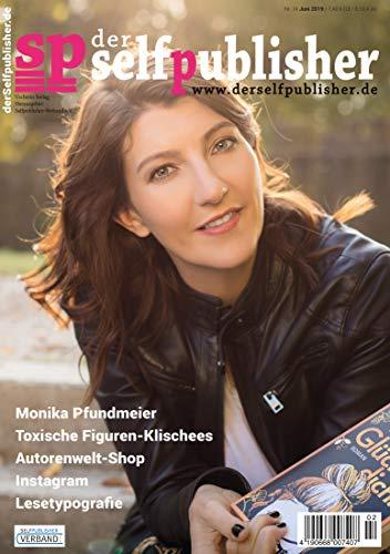 der selfpublisher 14, 2-2019, Heft 14, Juni 2019: Deutschlands 1. Selfpublishing-Magazin