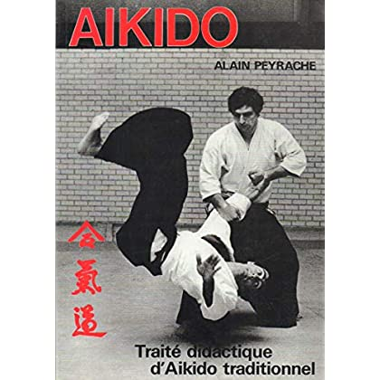 Aikido, traite didactique d'aikido traditionnel
