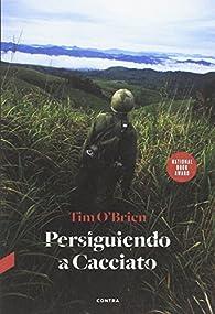 Persiguiendo a Cacciato par Tim O'Brien