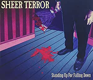 Sheer Terror Standing Up For Falling Down