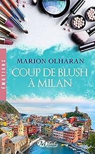 Coup de blush à Milan par Marion Olharan