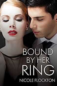 Bound By Her Ring (Bound Series) by [Flockton, Nicole]