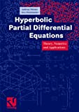 Hyperbolic Partial Differential Equations: Theory, Numerics and Applications -