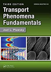 [Transport Phenomena Fundamentals] (By: Joel L. Plawsky) [published: February, 2014]