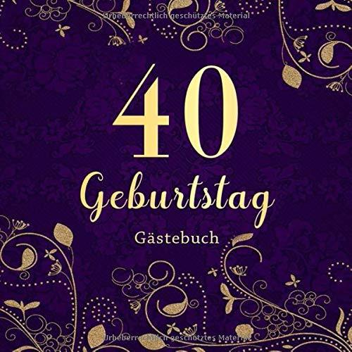 40 Geburtstag Gästebuch: Edles Cover in Schwarz Lila & Gold I Geschenkidee 40. Geburtstag I 40 Jahre Alt Geschenk I Vierzig Geburtstagsparty Frauen ... Glückwünschen mit 120 Seiten für 100+ Gäste