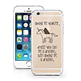 licaso® iPhone 6 TPU Hülle Disney Allways be a Unicorn Einhorn Case transparent klare Schutzhülle Einhörner Märchen Disney Hülle iphone6 Tasche Mobile Phone Case (iPhone 6 6S, Be a Unicorn)