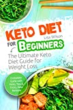 Keto Diet for Beginners: The Ultimate Keto Diet Guide for Weight Loss: ( Ketosis Lifestyle Guide, Ketogenic Diet, Keto Recipes, Keto Cookbook, Ketogenic Recipes, Ketogenic Guide, Ketosis Cookbook )