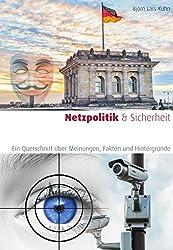 Netzpolitik & Sicherheit: Ein Querschnitt über Meinungen, Fakten und Hintergründe
