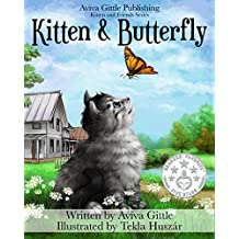 Kitten & Butterfly: A story that helps you teach your child how to be a good friend. Perfect for ages 2-8. Full color illustrations by Tekla Huszár. Print ... and Friends Book 1) (English Edition)