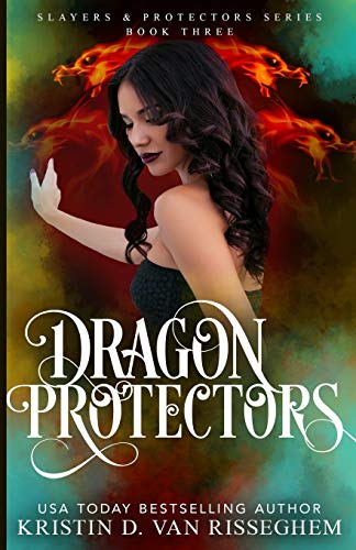 Dragon Protectors (Slayers & Protector, Band 3)