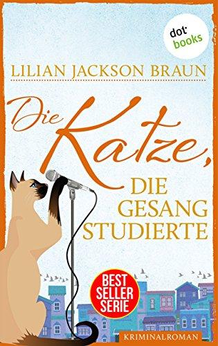Die Katze, die Gesang studierte - Band 20: Die Bestseller-Serie (Die Katze, die ...)