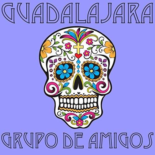 Guadalajara de Grupo de Amigos en Amazon Music - Amazon.es