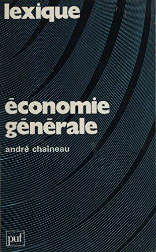 Économie générale: Lexi-guide des mécanismes de l'économie