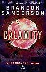 Calamity. Reckoners - Volumen III par Sanderson