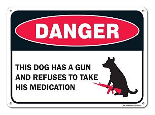 Funny Metall Schilder der Hund Hat Ein Waffe und weigert Sich, Seinen Medikamenten Schild Garage Aluminium Home Yard Zaun Wand Kunst