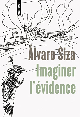 Imaginer l'évidence par Alvaro Siza