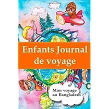 Enfants journal de voyage: Mon voyage au Bangladesh