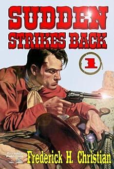 Sudden Strikes Back (A Sudden Western Book 1) (English Edition) par [Christian, Frederick H.]
