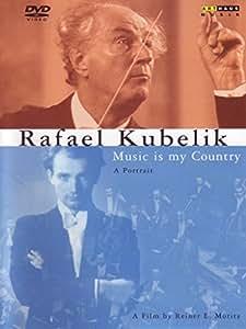 Rafael Kubelik - Music is my Country - A Portrait