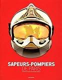 Sapeurs-pompiers de Paris : La fabuleuse histoire d'une brigade mythique