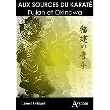 Aux sources du Karaté - Fujian et Okinawa