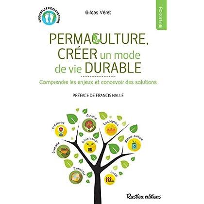 Permaculture, créer un mode de vie durable (Gardons les pieds sur terre)