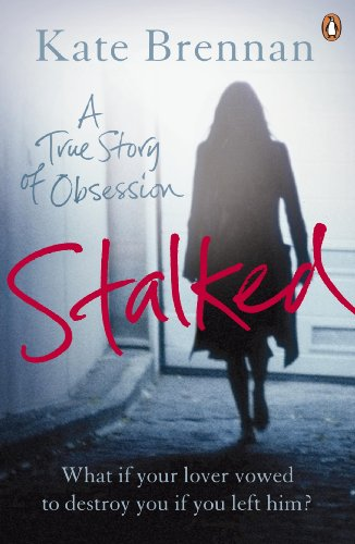 Stalked: A True Story of Obsession (Daddys Little Baseball)