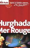 Guide Hurghada - Mer Rouge 2009 Carnet Petit Futé