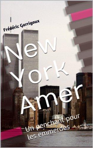 New York Amer: Un penchant pour les emmerdes
