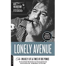 Lonely Avenue: The Unlikely Life and Times of Doc Pomus by Alex Halberstadt (2008-02-26)