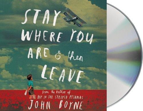 Stay Where You Are And Then Leave by John Boyne (2014-03-25)