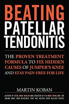 Beating Patellar Tendonitis (English Edition) von [Koban, Martin]