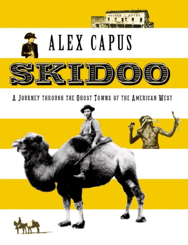 skidoo-a-journey-through-the-ghost-towns-of-the-american-west-haus-publishing-armchair-traveller