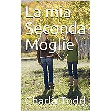 La mia Seconda Moglie (English Edition)