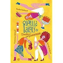 Guerilla Bakery: Zuckerorgasmus