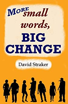 More small words, BIG CHANGE (English Edition) di [Straker, David]