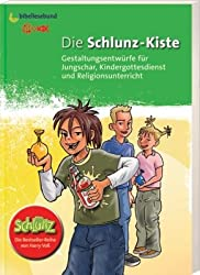 Die Schlunz-Kiste: Gestaltungsentwürfe für Jungschar, Kindergottesdienst und Religionsunterricht
